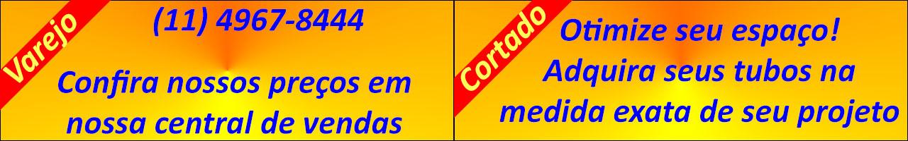 Tubos de Aço - Atacado, Varejo e Cortados